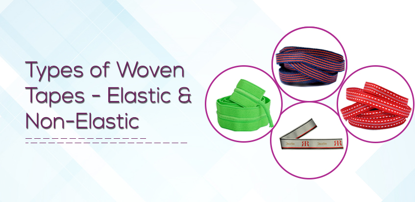 Types of woven tapes- elastic & Non-elastic